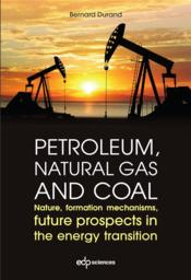 Vente  Petroleum, natural gas and coal ; nature, formation mechanisms, future prospects in the energy trans  - Bernard Durand