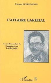 Affaire Lakehal La Condamnation De L'Independance Int - Couverture - Format classique