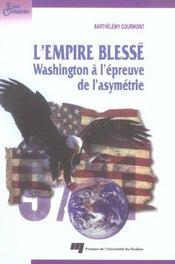 L'empire blessé ; Washington à l'épreuve de l'asymétrie - Intérieur - Format classique