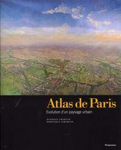 Atlas De Paris ; L'Evolution D'Un Paysage Urbain - Intérieur - Format classique