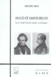Hugo et sainte beuve ; vie et mort d'une amitié littéraire - Couverture - Format classique