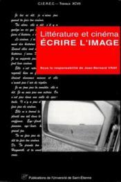Ecrire L'Image : Litterature Et Cinema - Couverture - Format classique