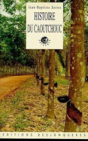 Histoire Du Caoutchouc - Couverture - Format classique