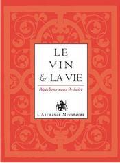 L'or du vin t.III ; le vin et la vie ; dépêchons nous de boire - Intérieur - Format classique