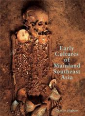 Early Cultures Of Mainland Southeast Asia /Anglais - Couverture - Format classique