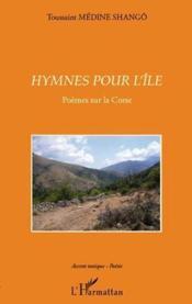 Hymnes pour l'île ; poèmes sur la Corse - Couverture - Format classique