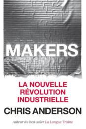 Vente livre :  Makers ; la nouvelle révolution industrielle  - Chris Anderson