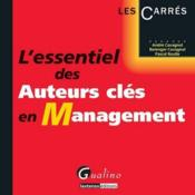 L'essentiel des auteurs cles en management – Cavagnol, Andre; Cavagnol, Berenger; Roulle, Pascal