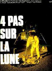France Soir N° 1. 4 Pas Sur La Lune. Guide De L Espace. - Couverture - Format classique