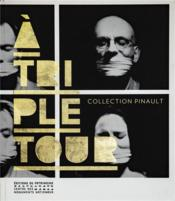 Vente livre :  À triple tour ; collection pinault  - Collectif