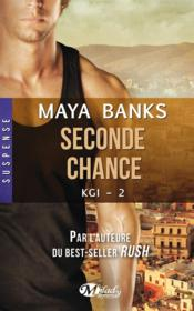 Vente livre :  KGI T.2 ; seconde chance  - Maya Banks
