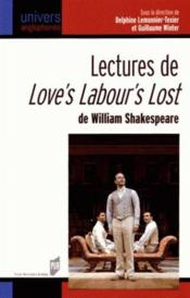 Vente livre :  Lectures de love's labour's lost de William Shakespeare  - Delphine Lemonnier-Texier - Guillaume Winter