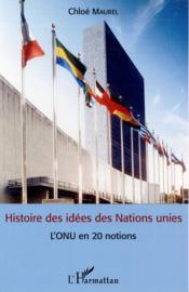 Vente  Histoire des idees des Nations unies ; l'ONU en 20 notions  - Chloe Maurel