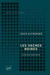 Vente livre :  Les vaches noires ; interview imaginaire  - Louis Althusser