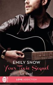 Vente livre :  Your toxic sequel T.1 ; le deal  - Snow Emily - Emily Snow
