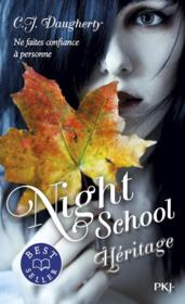 Vente livre :  Night school T.2 ; héritage  - C. J. Daugherty