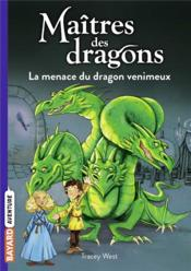 Vente  Maîtres des dragons ; la menace du dragon venimeux  - Tracy West - Graham Howells