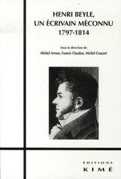 Henri beyle ; un écrivain méconnu, 1797-1814 - Intérieur - Format classique