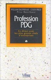 Profession Pdg. En Direct Avec Les Plus Grands Chefs D'Entreprises - Couverture - Format classique