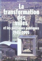 La Transformation Des Villes Et Les Politiques Publiques 1945-2005 - Intérieur - Format classique