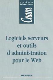 Logiciels serveurs et outils d'administration pour le web cnam syntheses informatiques - Couverture - Format classique