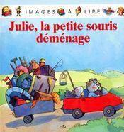 Julie, la petite souris déménage - Couverture - Format classique