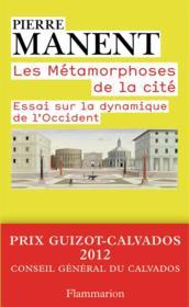 Les métamorphoses de la cité ; essai sur la dynamnique de l'Occident - Couverture - Format classique