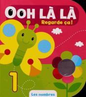 Ooh La La Regarde Ca ! ; Les Nombres - Couverture - Format classique