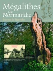 Mégalithes de Normandie ; pierres de légendes - Couverture - Format classique