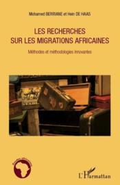 Recherches sur les migrations africaines ; méthodes et méthodologies innovantes - Couverture - Format classique