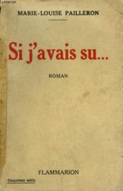 Si J'Avais Su ... . - Couverture - Format classique