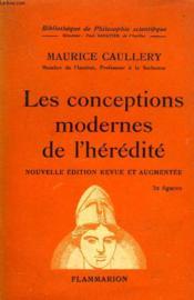 Les Conceptions Modernes De L'Heredite. Nouvelle Edition Revue Et Augmentee. Collection : Bibliotheque De Philosophie Scientifique. - Couverture - Format classique