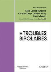 Vente  Les troubles bipolaires  - Marc-Louis Bourgeois - Christian Gay - Chantal Henry - Marc Masson