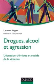 Vente  Drogues, alcool et agression  - Laurent Begue