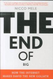 Vente livre :  The end of big - how the internet makes david the new goliath  - Nicco Mele