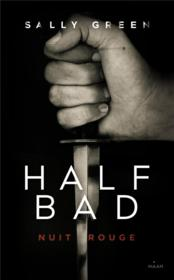Vente  Half bad t.2 ; nuit rouge  - Sally Green