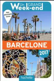 Vente  Un grand week-end ; à Barcelone (édition 2017)  - Collectif Hachette