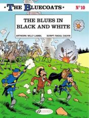 Vente livre :  The bluecoats t.10 ; the blues in black and white  - Cauvin/ Lambil - Collectif - Cauvin - Willy Lambil
