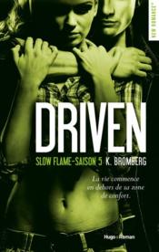 Driven T.5 ; slow flame  - K. Bromberg