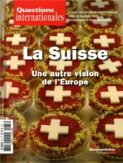 Vente  Revue questions internationales ; la Suisse : une autre vision de l'Europe  - La Documentation Fra - Revue Questions Internationales