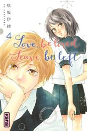 Vente livre :  Love, be loved leave, be left T.4  - Io Sakisaka - Sakisaka/Kawahara