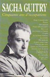 Cinquante Ans D'Occupations  - Sacha Guitry