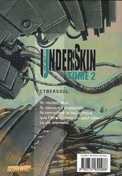 Underskin t.2 ; cybersoul - 4ème de couverture - Format classique