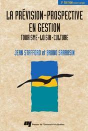 La prévision-prospective en gestion ; tourisme, loisir, culture (2e édition) - Couverture - Format classique