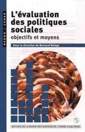 L'evaluation des politiques sociales. objectifs et moyens. colloque, maison des sciences de l'homme - Couverture - Format classique