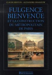Fulgence bienvenue et la construction du métropolitain de paris (2e édition) - Intérieur - Format classique