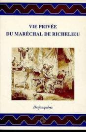 Vie Privee Du Marechal De Richelieu - Couverture - Format classique