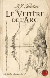 Le ventre de l'arc ; la trilogie loredan t.2 - Couverture - Format classique