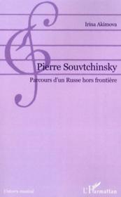 Pierre Souvtchinsky, parcours d'un russe hors frontière - Couverture - Format classique