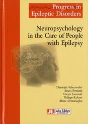 Vente livre :  Progress in epileptic disorders ; neuropsychology in the care of people with epilepsy  - Christoph Helmstaedter - Bruce Hermann - Maryse Lassonde - Philippe Kahane